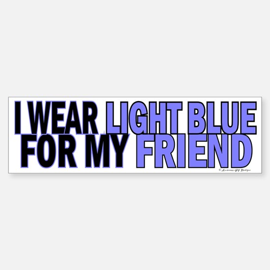 I Wear Light Blue For My Friend 5 Bumper Bumper Bumper Sticker
