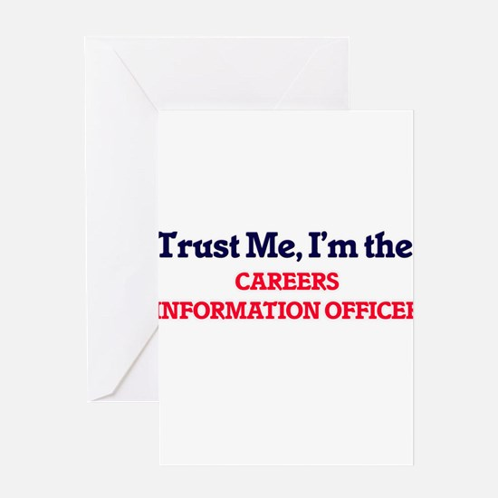 Trust me, I'm the Careers Informati Greeting Cards