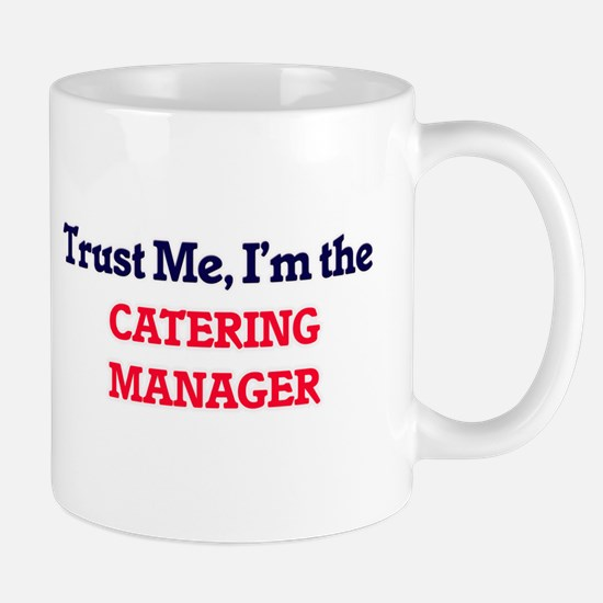 Trust me, I'm the Catering Manager Mugs