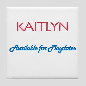 Kaitlyn - Available For Playd Tile Coaster