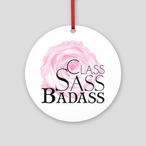 Class, Sass, Badass Round Ornament