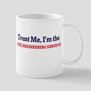 Trust me, I'm the Civil Engineering Surveyor Mugs