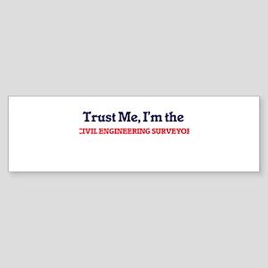 Trust me, I'm the Civil Engineering Bumper Sticker