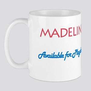 Madeline - Available For Play Mug