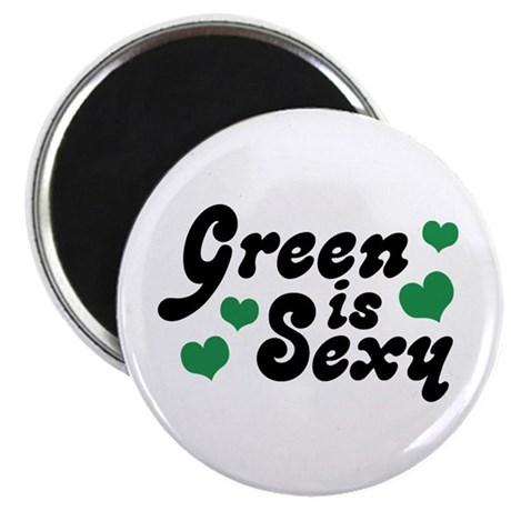 Green is Sexy Magnet