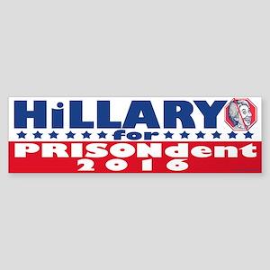 Hillary For Prisondent (bumper) Bumper Sticker