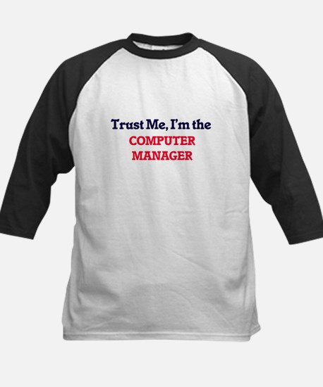 Trust me, I'm the Computer Manager Baseball Jersey