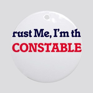 Trust me, I'm the Constable Round Ornament