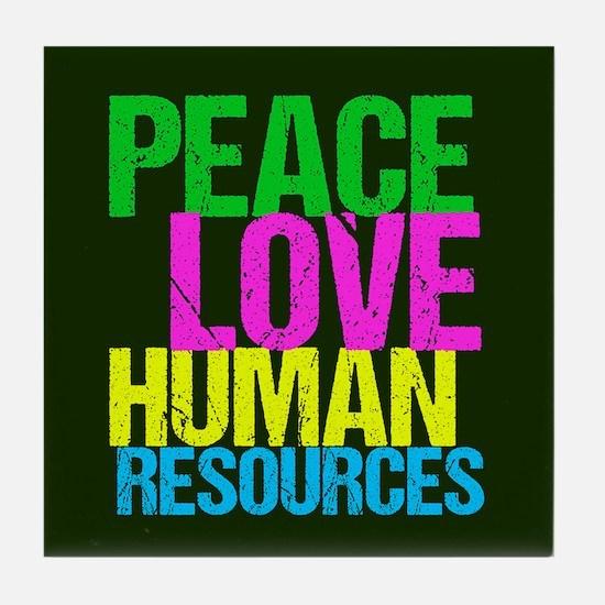 Peace Love HR Tile Coaster