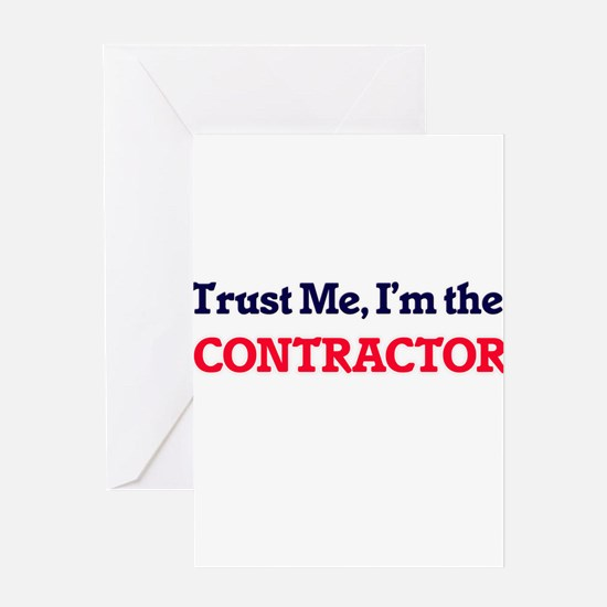 Trust me, I'm the Contractor Greeting Cards