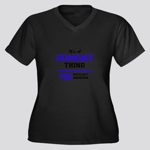 It's DUMONT thing, you wouldn't Plus Size T-Shirt