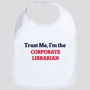 Trust me, I'm the Corporate Librarian Bib
