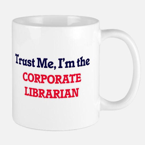 Trust me, I'm the Corporate Librarian Mugs