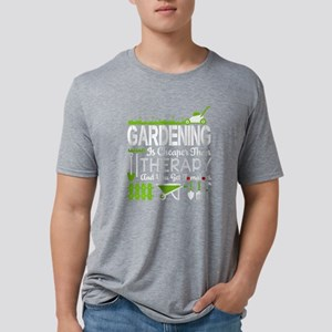 Gardening Is Cheaper Than Therapy T Shirt T-Shirt