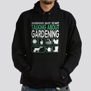 Talking About Gardening T Shirt Sweatshirt