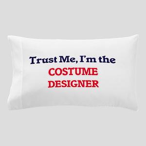 Trust me, I'm the Costume Designer Pillow Case