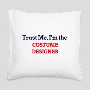 Trust me, I'm the Costume Des Square Canvas Pillow