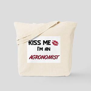 Kiss Me I'm a AGRONOMIST Tote Bag