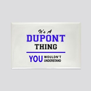 It's DUPONT thing, you wouldn't understand Magnets