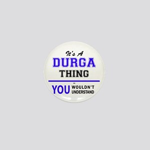 It's DURGA thing, you wouldn't underst Mini Button