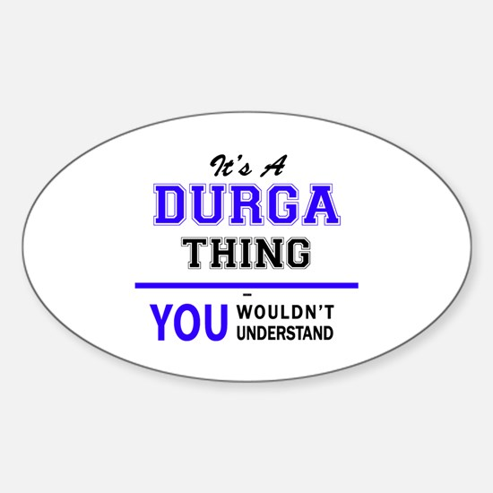 It's DURGA thing, you wouldn't understand Decal
