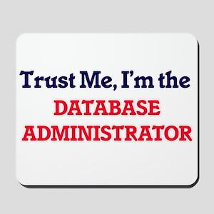 Trust me, I'm the Database Administrator Mousepad