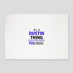 It's DUSTIN thing, you wouldn't und 5'x7'Area Rug