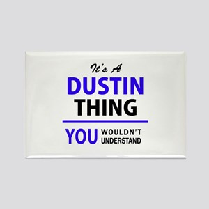It's DUSTIN thing, you wouldn't understand Magnets