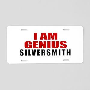 I Am Genius Silversmith Aluminum License Plate