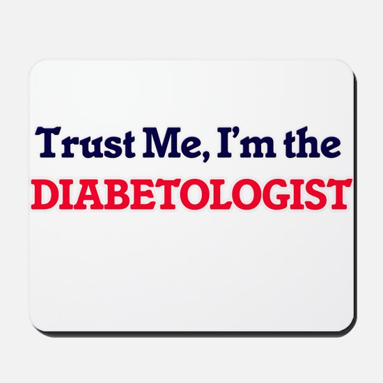 Trust me, I'm the Diabetologist Mousepad