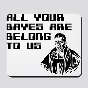 All your bayes are belong to us Mousepad