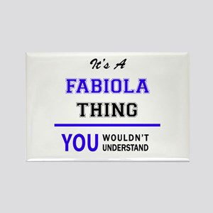 It's FABIOLA thing, you wouldn't understan Magnets