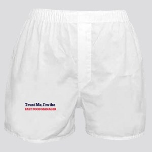 Trust me, I'm the Fast Food Manager Boxer Shorts