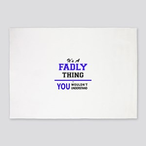 It's FADLY thing, you wouldn't unde 5'x7'Area Rug
