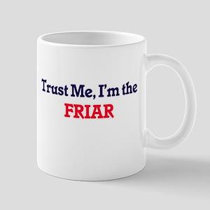 Trust me, I'm the Friar Mugs