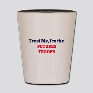 Trust me, I'm the Futures Trader Shot Glass