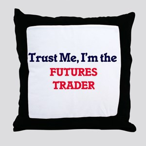 Trust me, I'm the Futures Trader Throw Pillow