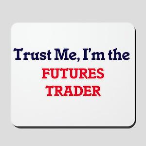 Trust me, I'm the Futures Trader Mousepad