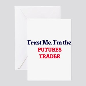 Trust me, I'm the Futures Trader Greeting Cards