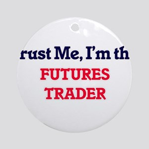 Trust me, I'm the Futures Trader Round Ornament