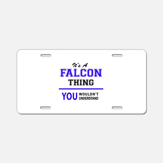 It's FALCON thing, you woul Aluminum License Plate
