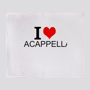 I Love Acappella Throw Blanket
