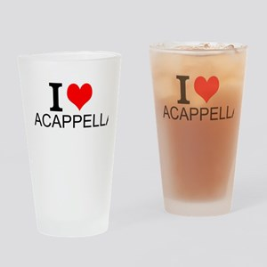 I Love Acappella Drinking Glass
