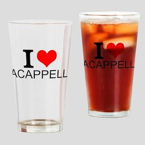 I Love Acappella Drinking Glass