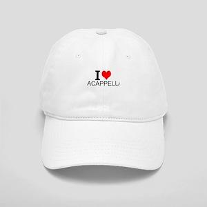 I Love Acappella Baseball Cap