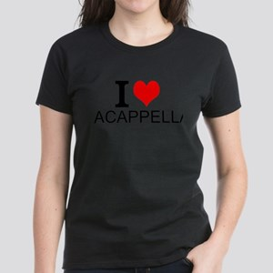 I Love Acappella T-Shirt
