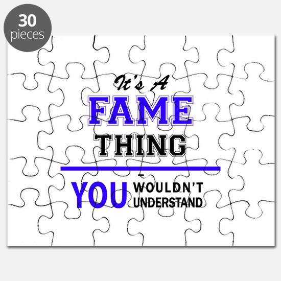 It's FAME thing, you wouldn't understand Puzzle