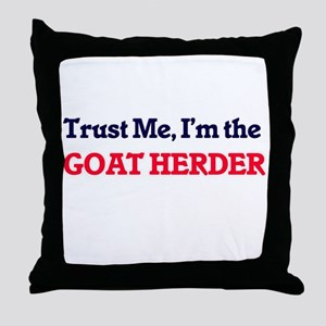 Trust me, I'm the Goat Herder Throw Pillow