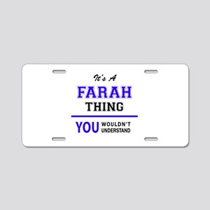 It's FARAH thing, you would Aluminum License Plate