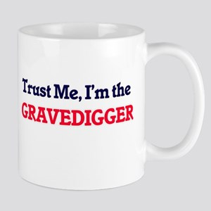 Trust me, I'm the Gravedigger Mugs